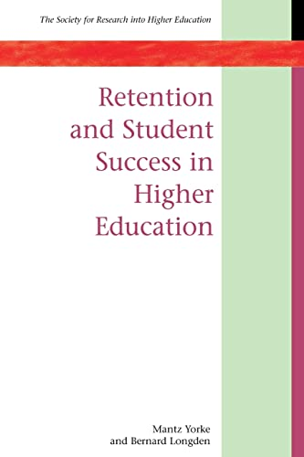 9780335212743: Retention and Student Success in Higher Education (UK Higher Education OUP Humanities & Social Sciences Higher Education OUP)