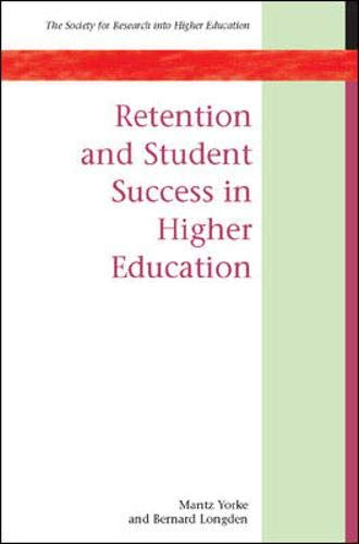 9780335212750: Retention & Student Success in Higher Education (Copublished With the Society F)