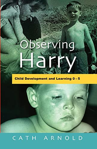 Observing Harry: Child Development and Learning 2 - 5: Arnold, Cath