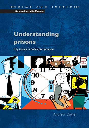 9780335213382: Understanding Prisons: Key Issues in Policy and Practice (Crime & Justice)