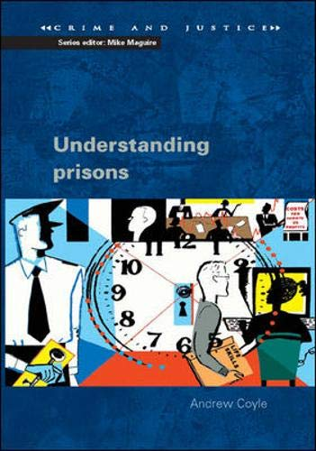 9780335213399: Understanding Prisons: Key Issues in Policy and Practice (Crime and Justice)