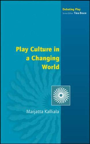 9780335213429: Play Culture in a Changing World (Debating Play)