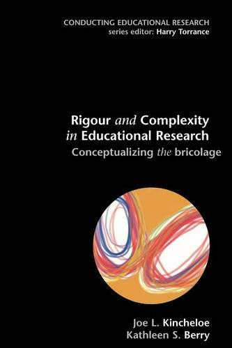 9780335214006: Rigour & Complexity in Educational Research: Conceptualizing the Bricolage (Conducting Educational Research)
