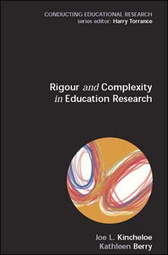 9780335214013: Rigour & Complexity in Educational Research: Conceptualizing the Bricolage (Conducting Educational Research)