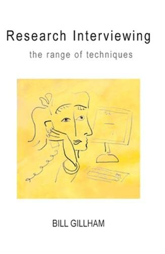 Research Interviewing: the Range of Techniques: Gillham, Bill
