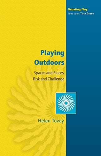 9780335216413: Playing Outdoors: Spaces and Places, Risk and Challenge: Spaces and Places, Risks and Challenge (Debating Play)