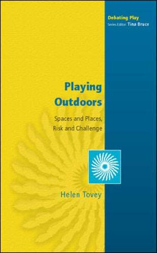 9780335216437: Playing Outdoors: Spaces and Places, Risk and Challenge (Debating Play)