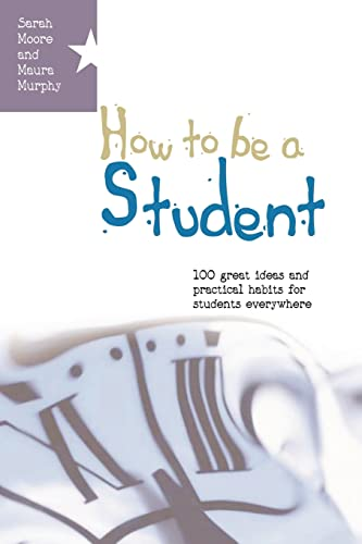 9780335216529: How to be a student: 100 great ideas and practical habits for students everywhere