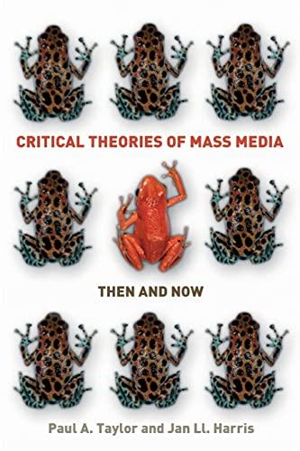 Critical Theories of Mass Media : Then: Jan Ll Harris;