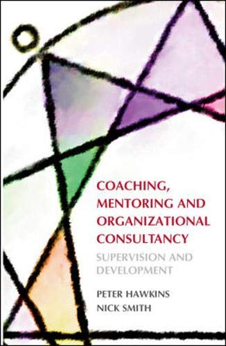 Coaching, Mentoring and Organizational Consultancy: Supervision and Development (0335218156) by Nick Smith; Peter Hawkins