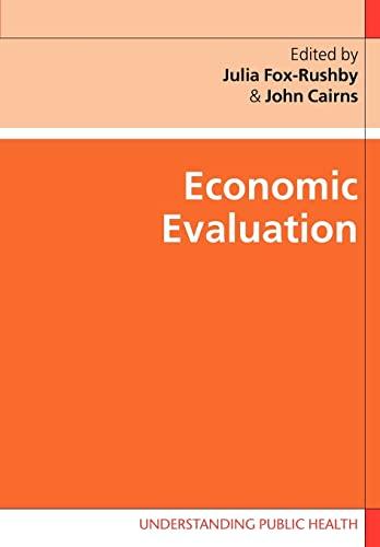 Economic Evaluation (Understanding Public Health): Fox-Rushby,Julia; Cairns,John
