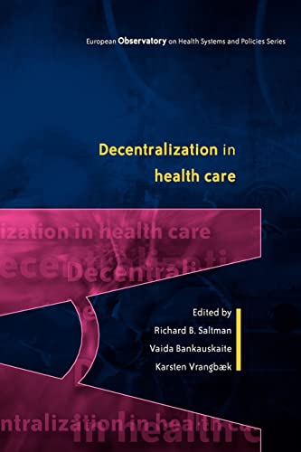 Decentralization In Health Care: Strategies And Outcomes: Saltman, R B