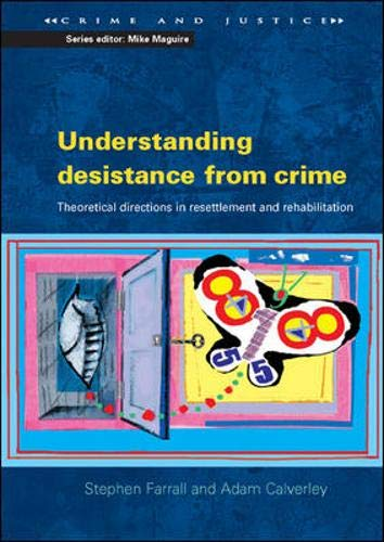 9780335219490: Understanding desistance from crime: Emerging Theoretical Directions in Resettlement and Rehabilitation (Crime and Justice)