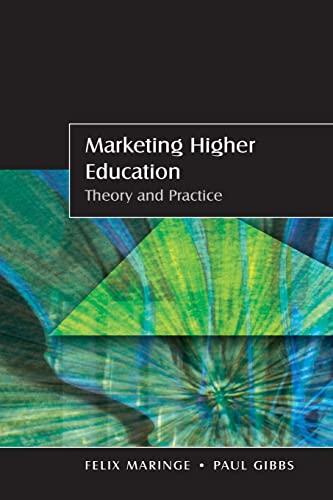 Marketing Higher Education: Theory and Practice: Maringe, Felix; Gibbs, Paul