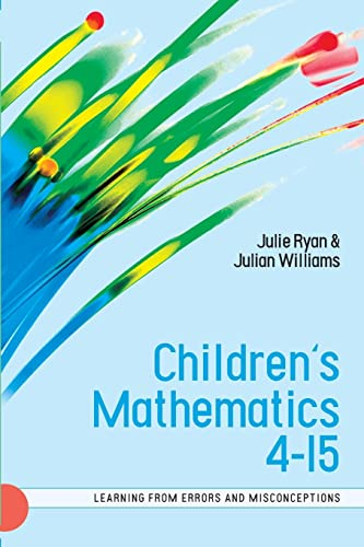 CHILDREN'S MATHEMATICS 4-15: LEARNING FROM ERRORS AND MISCONCEPTIONS: Ryan