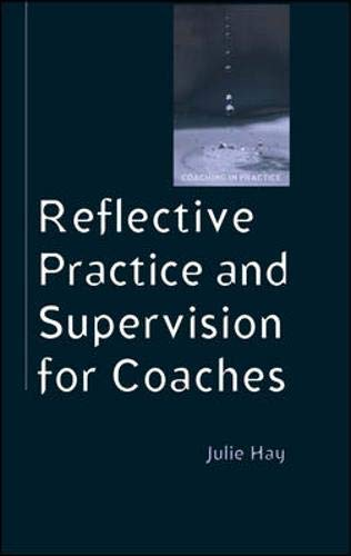 9780335220649: Reflective Practice and Supervision for Coaches (Coaching in Practice)