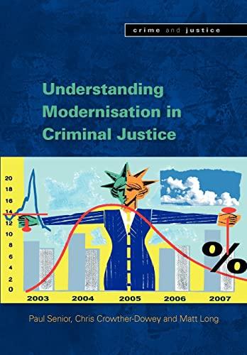 9780335220656: Understanding the Modernisation of Criminal Justice (Crime & Justice)