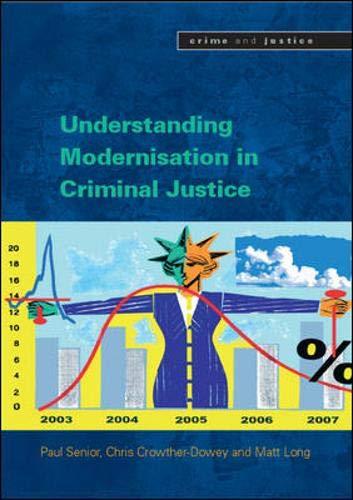 9780335220663: Understanding the Modernisation of Criminal Justice (Crime & Justice)