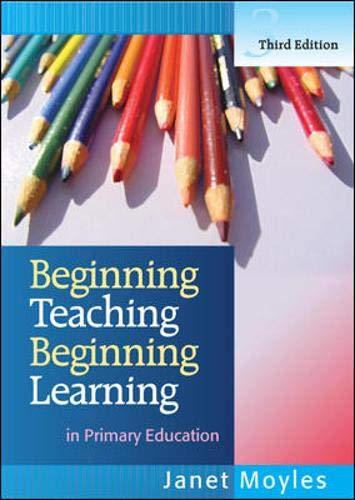 9780335221318: Beginning Teaching, Beginning Learning: in Primary Education