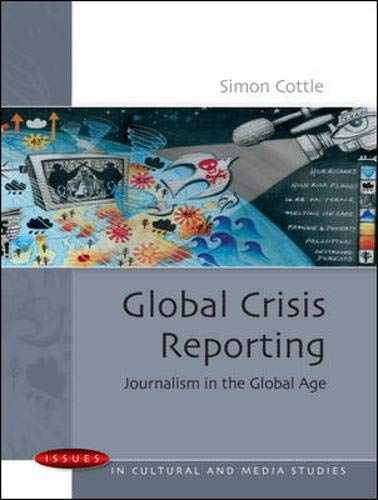9780335221394: Global Crisis Reporting (Issues in Cultural and Medic Studies)