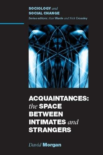 9780335221608: Acquaintances: The Space Between Intimates And Strangers: The Space Between Intimates and Strangers (Sociology and Social Change)