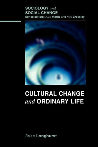 9780335221875: Cultural Change and Ordinary Life (Sociology and Social Change)