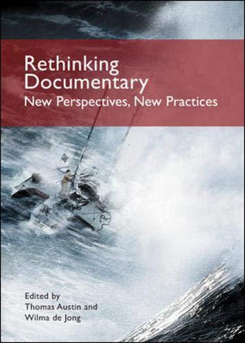 Rethinking Documentary: New Perspectives, New Practices: Austin, Thomas; de