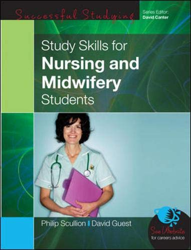 Study Skills for Nursing and Midwifery Students (Successful Studying) (0335222218) by Philip Scullion; David Guest