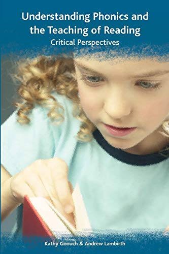 9780335222261: Understanding Phonics and the Teaching of Reading: Critical Perspectives