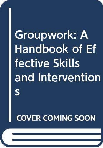 9780335222568: Groupwork: A Handbook of Effective Skills and Interventions