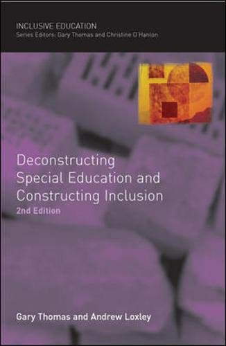 Deconstructing Special Education and Constructing Inclusion (Inclusive: Loxley, Andrew, Thomas,