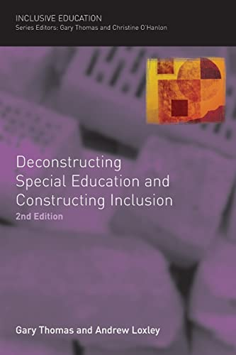 Deconstructing Special Education and Constructing Inclusion: Loxley, Andrew, Thomas,