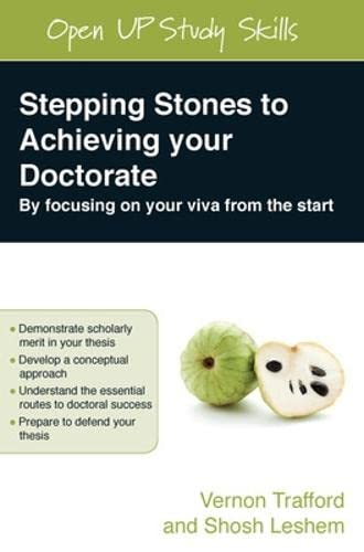 9780335225439: Stepping Stones To Achieving Your Doctorate: By Focusing On Your Viva From The Start: Focusing on your viva from the start (Open Up Study Skills)