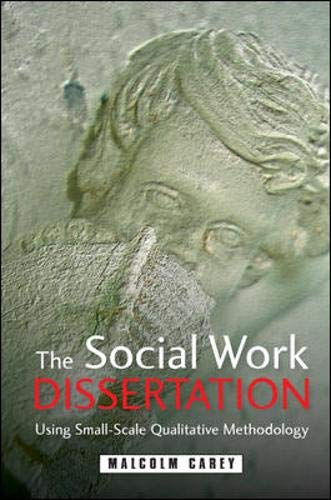9780335225491: The Social Work Dissertation: Using Small-Scale Qualitative Methodology: Using Small-Scale Qualitative Methodology: A Practical Guide