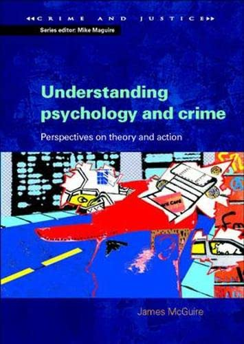 9780335226436: Understanding Psychology and Crime: Perspectives on Theory and Action