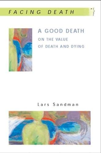 9780335227747: A Good Death: On the Value of Death and Dying
