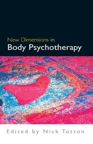 9780335228126: New Dimensions in Body Psychotherapy