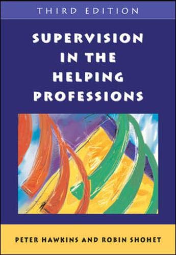 Supervision in the Helping Professions (0335229816) by Peter Hawkins; Robin Shohet