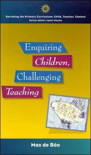 9780335230815: Enquiring Children, Challenging Teaching