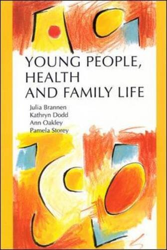 Young People, Health and Family Life (9780335230877) by Julia Brannen; Kathryn Dodd; Ann Oakley; Pamela Storey