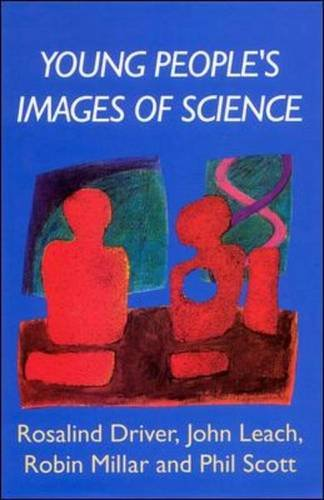 Young People's Images of Science (0335231446) by Rosalind Driver; John Leach ; Robin Millar ; Phil Scott