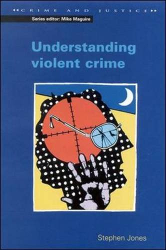 9780335231959: Understanding Violent Crime