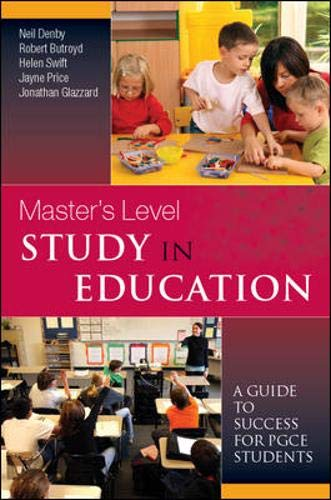 Masters Level Study in Education (9780335234134) by Denby, Neil; Butroyd, Robert; Swift, Helen; Price, Jayne; Glazzard, Jonathan