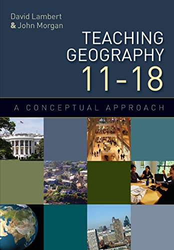 9780335234486: Teaching Geography 11-18: A Conceptual Approach