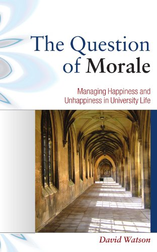 9780335235605: The Question of Morale: Managing Happiness and Unhappiness in University Life: Searching for Happiness in University Life