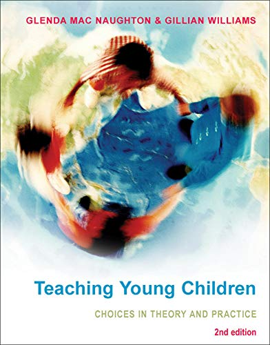Teaching Young Children : Choices in Theory: Gillian Williams; Glenda