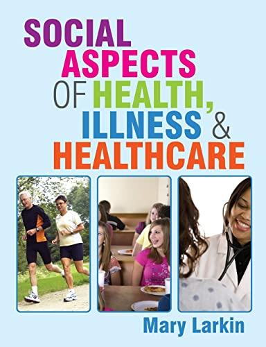 Social Aspects of Health, Illness and Healthcare: Larkin, Mary