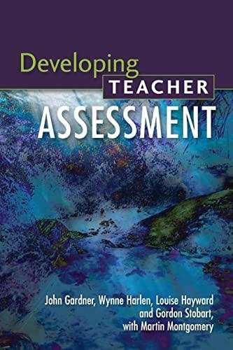 Developing Teacher Assessment: John Gardner; Wynne