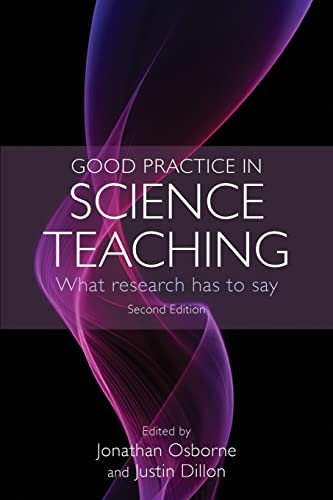 Good Practice in Science Teaching: What Research: Jonathan Osborne, Justin