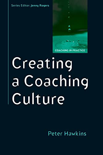 9780335238958: Creating a coaching culture (Coaching in Practice (Paperback))